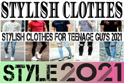 STYLISH CLOTHES FOR TEENAGE GUYS 2021- BREAKING NEWS