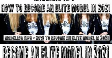 Modeling Tips - how to become an elite model in 2021