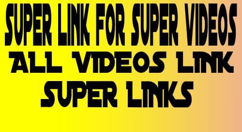 Video link for super videos