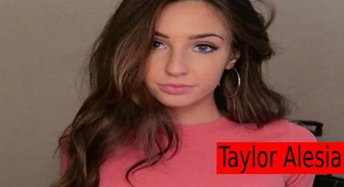 Taylor Alesia – Bio, Wiki, Age, Wikipedia, Biography, Height