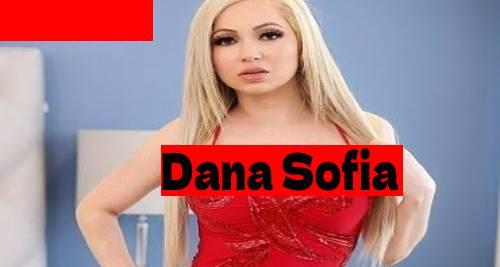 Dana Sofia – Height, Bio, Wiki, Age, Wikipedia, Biography